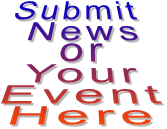 Submit News or Your Event Here